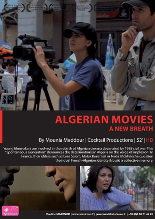 Cinéma algérien - 52'  Documentaire de Mounia Meddour  Distribution : Windrose