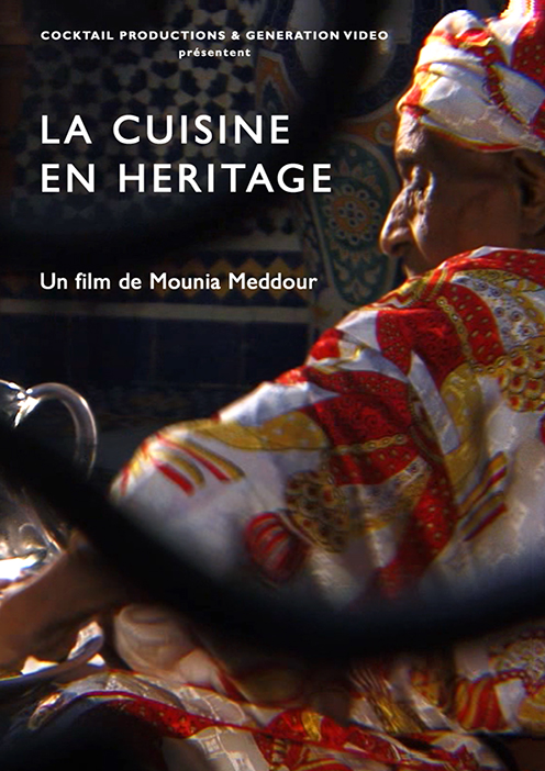 La Cuisine en héritage - 52'  Documentaire de Mounia Meddour  Distribution : Insomnia